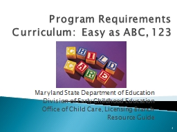 Program Requirements Curriculum:  Easy as ABC, 123