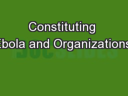 Constituting Ebola and Organizations: