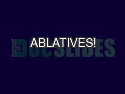 ABLATIVES!