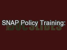 SNAP Policy Training: