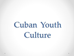 Cuban Youth PowerPoint PPT Presentation