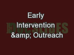 Early Intervention & Outreach