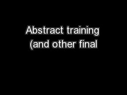 Abstract training (and other final