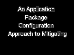 An Application Package Configuration Approach to Mitigating