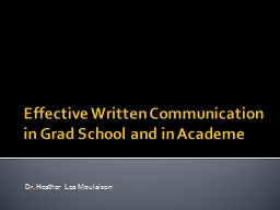 Effective Written Communication in Grad School and in Acade