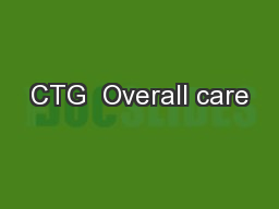 CTG  Overall care PowerPoint PPT Presentation