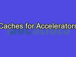 Caches for Accelerators