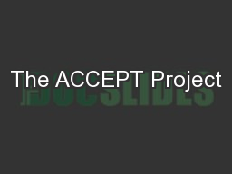 The ACCEPT Project
