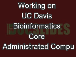 Working on UC Davis Bioinformatics Core Administrated Compu