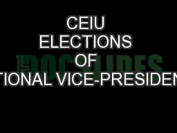 CEIU ELECTIONS OF NATIONAL VICE-PRESIDENTS PowerPoint PPT Presentation