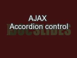 AJAX Accordion control PowerPoint PPT Presentation