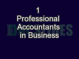 1 Professional Accountants in Business PowerPoint PPT Presentation