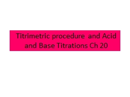 Titrimetric procedure and Acid and Base Titrations