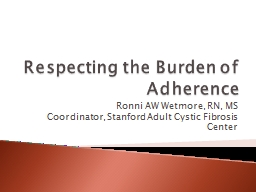 Respecting the Burden of Adherence
