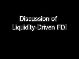 Discussion of Liquidity-Driven FDI PowerPoint PPT Presentation