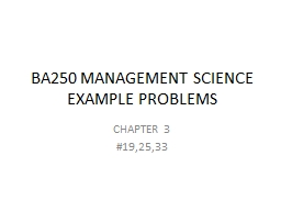 BA250 MANAGEMENT SCIENCE EXAMPLE PROBLEMS