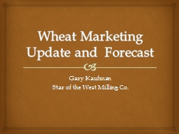 Wheat Marketing Update and  Forecast