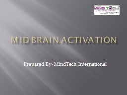 Mid Brain Activation