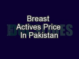Breast Actives Price In Pakistan