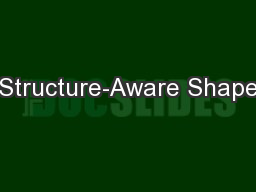 Structure-Aware Shape