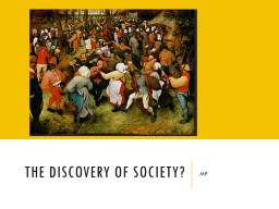 The discovery of society?