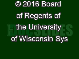 © 2016 Board of Regents of the University of Wisconsin Sys
