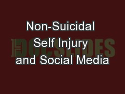 Non-Suicidal Self Injury and Social Media PowerPoint PPT Presentation