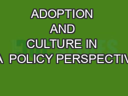 ADOPTION AND CULTURE IN SA  POLICY PERSPECTIVE