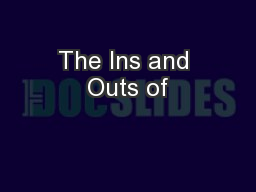 The Ins and Outs of