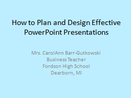How to Plan and Design Effective PowerPoint Presentations