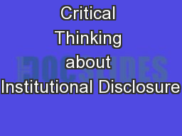 Critical Thinking about Institutional Disclosure PowerPoint PPT Presentation
