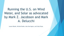 Running the U.S. on Wind Water, and Solar as advocated by M