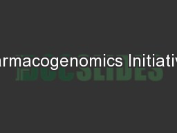 Pharmacogenomics Initiatives: