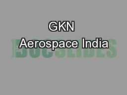 GKN Aerospace India PowerPoint PPT Presentation