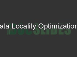 Data Locality Optimizations