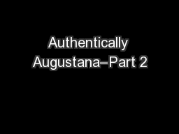 Authentically Augustana–Part 2 PowerPoint PPT Presentation