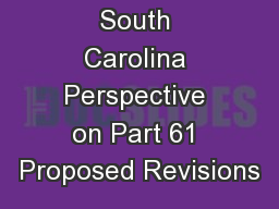 South Carolina Perspective on Part 61 Proposed Revisions