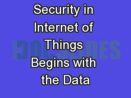 Security in Internet of Things Begins with the Data