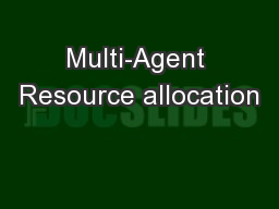 Multi-Agent Resource allocation