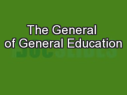 The General of General Education PowerPoint PPT Presentation