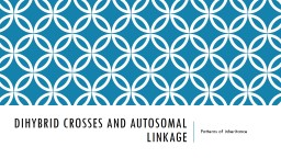 Dihybrid crosses and autosomal linkage
