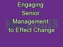 Engaging Senior Management to Effect Change