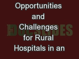 The Opportunities and Challenges for Rural Hospitals in an PowerPoint PPT Presentation