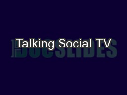 Talking Social TV PowerPoint PPT Presentation