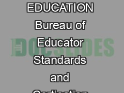OBTAINING CONNECTICUT EDUCATOR CERTIFICATION CONNECTICUT STATE DEPARTMENT OF EDUCATION Bureau of Educator Standards and Certication June  ST TE DE PA RT MENT F EDUC AT IO CONNECTICUT hether you are ju