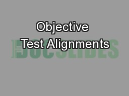 Objective Test Alignments