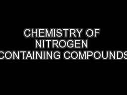 CHEMISTRY OF NITROGEN CONTAINING COMPOUNDS