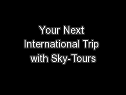 Your Next International Trip with Sky-Tours