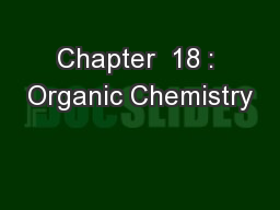 Chapter  18 : Organic Chemistry PowerPoint PPT Presentation