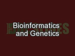 Bioinformatics and Genetics